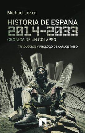 """""""Historia de España, 2014-2033. Crónica de un colapso"""